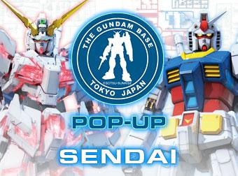 開催決定!!  「THE GUNDAM BASE TOKYO POP-UP in SENDAI」